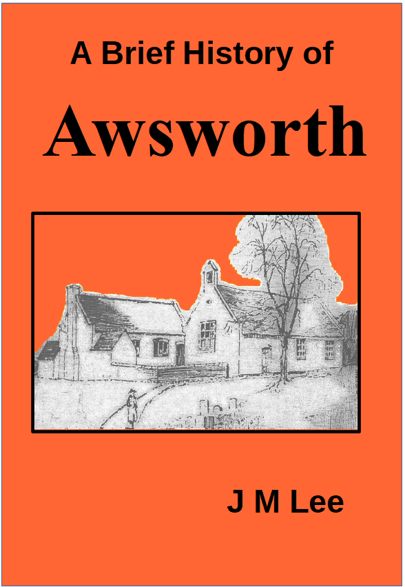 Cover Page - A Brief History of Awsworth Nottinghamshire by J M Lee